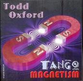 Todd Oxford: Tango Magnetism